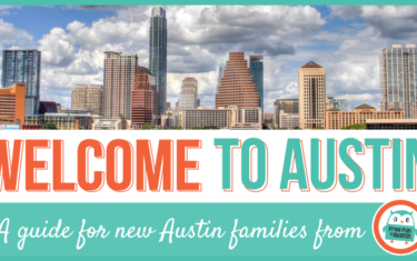 Welcome to Austin: A Guide for New Austin Families