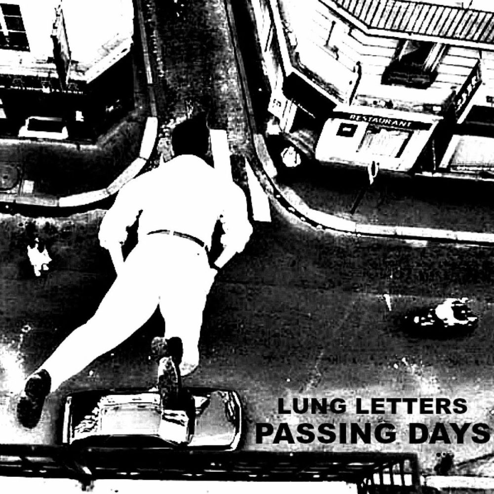 Lung Letters' New Single 'Passing Days' Hits With Passion And Intensity