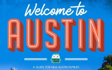 Welcome To Austin! A Guide To ATX For New Friends And Family