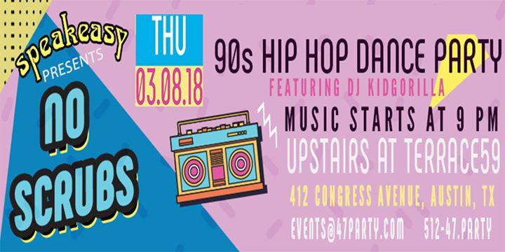 Austin com NO Scrubs: 90s Hip Hop Dance Party
