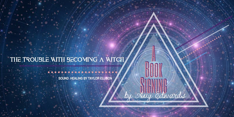 The Trouble With Becoming A Witch: Book Signing + Sound Meditation