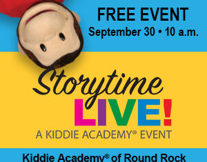 See Curious George In Person At Kiddie Academy Of Round Rock's FREE Storytime LIVE!