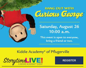 See Curious George In Person At Kiddie Academy Of Pflugerville's FREE Storytime LIVE!