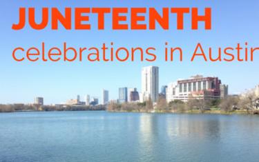 Juneteenth Celebrations in Austin
