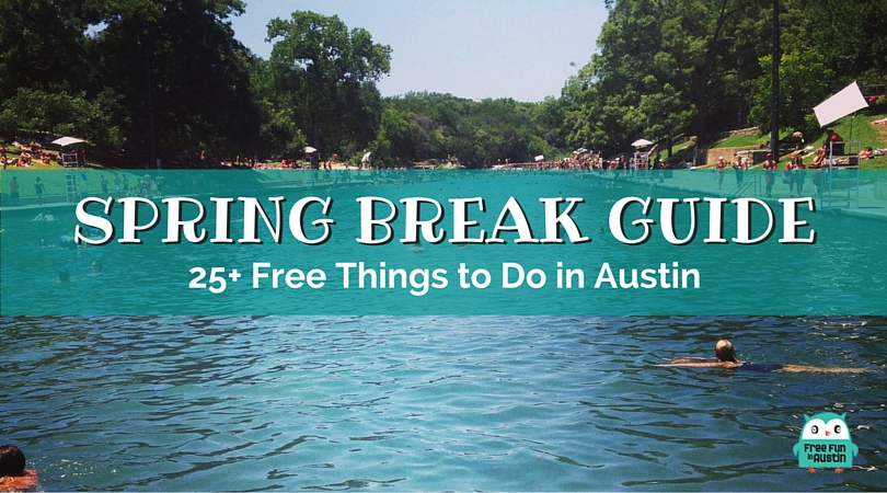 Spring Break Guide: 25+ Things to Do in Austin