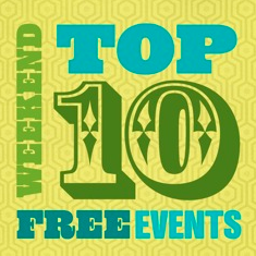 Weekend Top 10 FREE Events