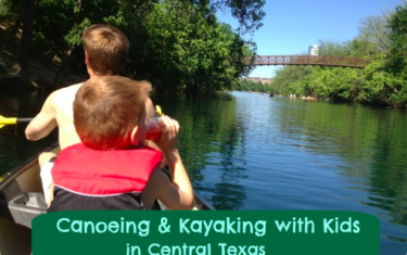 Canoeing & Kayaking with Kids in Central Texas