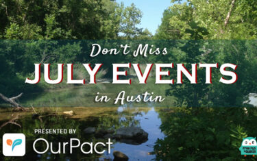 """""""Don't Miss"""" FREE July Events in Austin"""