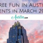 Free Fun in Austin – Here Are the Best Events Happening in March 2021